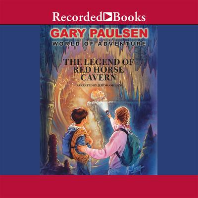 The Legend of Red Horse Cavern Audiobook, by Gary Paulsen