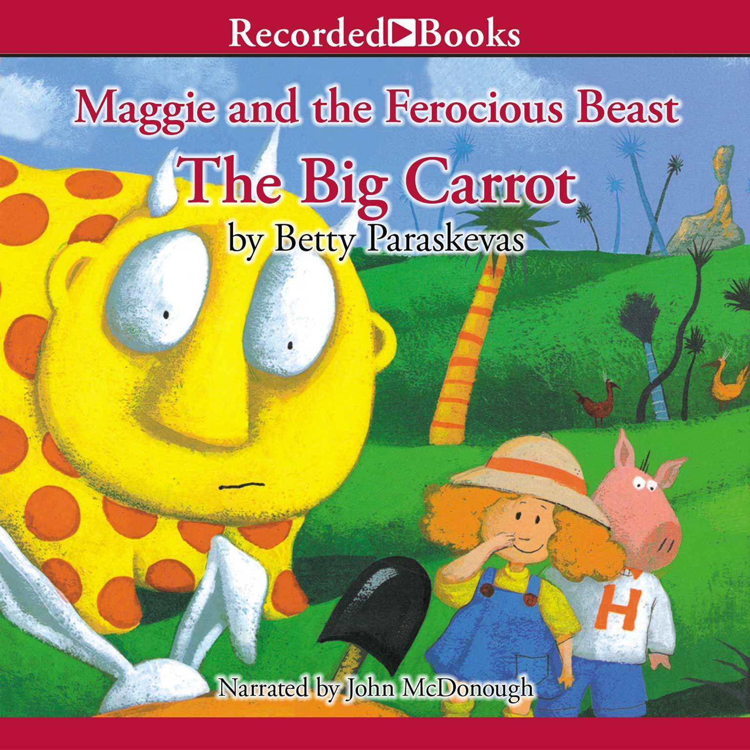 Printable Maggie and the Ferocious Beast: The Big Carrot Audiobook Cover Art