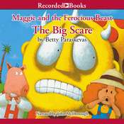 Maggie and the Ferocious Beast: The Big Scare Audiobook, by Betty Paraskevas