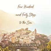 Four Hundred and Forty Steps to the Sea: A Novel Audiobook, by Sarah Alexander