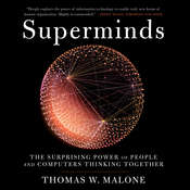 Superminds: The Surprising Power of People and Computers Thinking Together Audiobook, by Thomas W. Malone