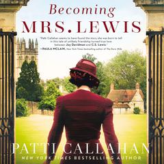 Becoming Mrs. Lewis: A Novel Audiobook, by Patti Callahan