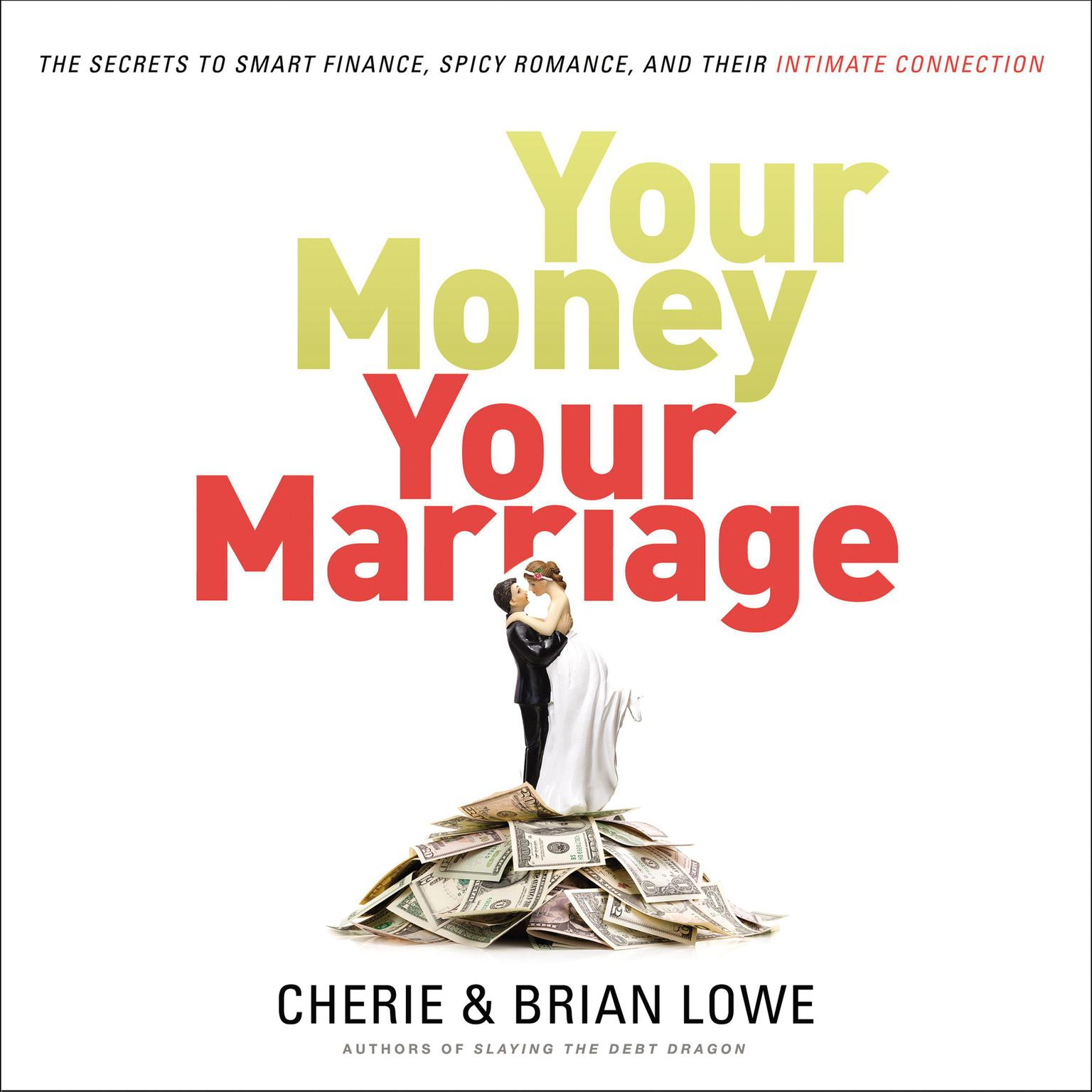 Printable Your Money, Your Marriage: The Secrets to Smart Finance, Spicy Romance, and Their Intimate Connection Audiobook Cover Art