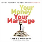 Your Money, Your Marriage: The Secrets to Smart Finance, Spicy Romance, and Their Intimate Connection Audiobook, by Author Info Added Soon