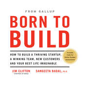 Born to Build: How to Build a Thriving Startup, a Winning Team, New Customers and Your Best Life Imaginable Audiobook, by Jim Clifton
