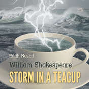 Storm in a Teacup Audiobook, by William Shakespeare, E. Nesbit