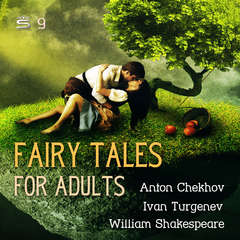 Fairy Tales for Adults Volume 9 Audiobook, by Anton Chekhov, Ivan Turgenev, William Shakespeare