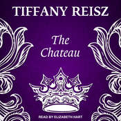 The Chateau: An Erotic Thriller Audiobook, by Tiffany Reisz