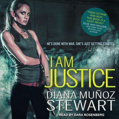 I Am Justice Audiobook, by Diana Muñoz Stewart