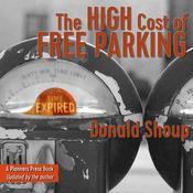 The High Cost of Free Parking, Updated Edition Audiobook, by Donald Shoup