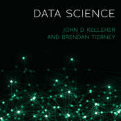 Data Science Audiobook, by John D. Kelleher, Brendan Tierney