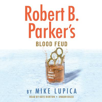 Robert B. Parker's Blood Feud Audiobook, by Mike Lupica