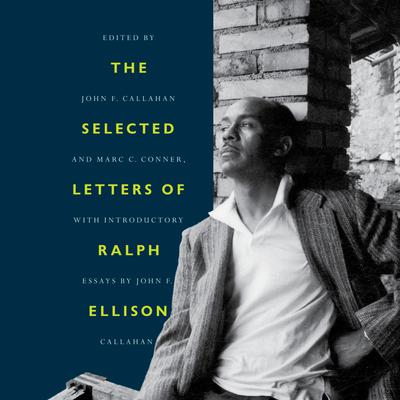 The Selected Letters of Ralph Ellison: A Life in Letters Audiobook, by Ralph Ellison