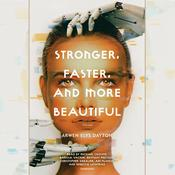 Stronger, Faster, and More Beautiful Audiobook, by Arwen Elys Dayton
