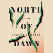 North of Dawn: A Novel Audiobook, by Nuruddin Farah