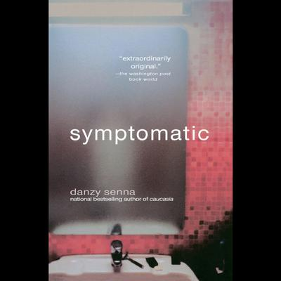 Symptomatic Audiobook, by Danzy Senna