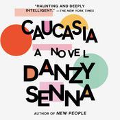 Caucasia: A Novel Audiobook, by Danzy Senna