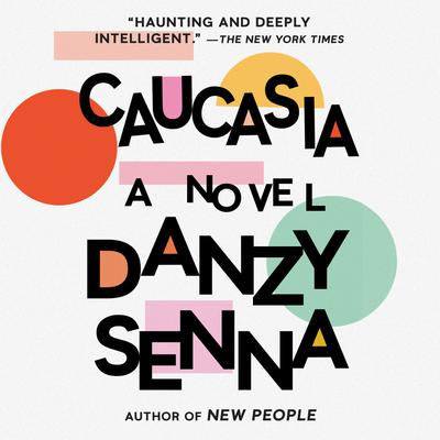Caucasia: A Novel Audiobook, by Danzy Senna