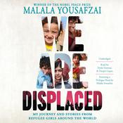 We Are Displaced: My Journey and Stories from Refugee Girls Around the World Audiobook, by Malala Yousafzai