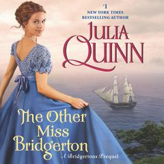 The Other Miss Bridgerton: A Bridgertons Prequel Audiobook, by Julia Quinn