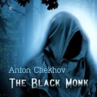 The Black Monk Audiobook, by Anton Chekhov