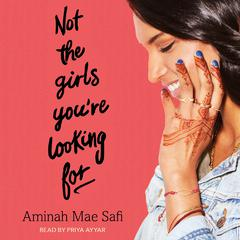 Not the Girls Youre Looking For Audiobook, by Aminah Mae Safi