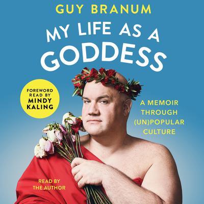 My Life as a Goddess: A Memoir through (Un)Popular Culture Audiobook, by Guy Branum
