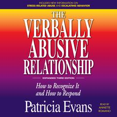 The Verbally Abusive Relationship, Expanded Third Edition: How to recognize it and how to respond Audiobook, by Patricia Evans
