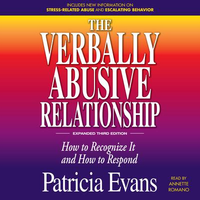 The Verbally Abusive Relationship, Expanded Third Edition: How to recognize it and how to respond Audiobook, by