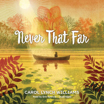 Never That Far Audiobook, by Carol Lynch Williams