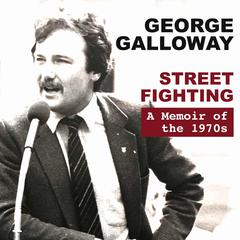 Street Fighting:  A Memoir of the 1970s Audiobook, by