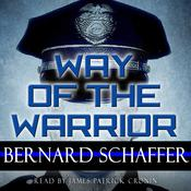 Way of the Warrior: The Philosophy of Law Enforcement Audiobook, by Bernard Schaffer