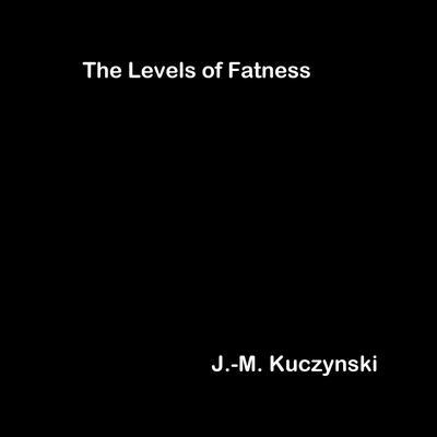 The Levels of Fatness Audiobook, by J.-M. Kuczynski