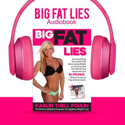 Big Fat Lies Audiobook, by Kaelin Tuell Poulin