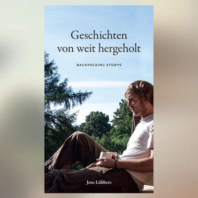 Geschichten von weit hergeholt - BACKPACKING STORYS Audiobook, by Jens Lübbers