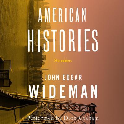 American Histories Audiobook, by John Edgar Wideman