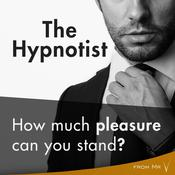 The Hypnotist: How much pleasure can you stand? Audiobook, by from Mr V
