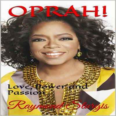 Oprah: Love, Power and Passion Audiobook, by Raymond Sturgis