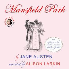 Mansfield Park: With Opinions on the Novel from Austen's Family and Friends Audiobook, by Jane Austen