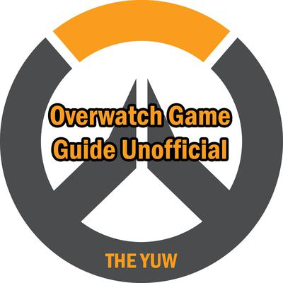 Overwatch Game Guide Unofficial Audiobook, by The Yuw