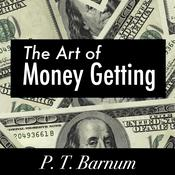 The Art of Money Getting Audiobook, by P. T. Barnum