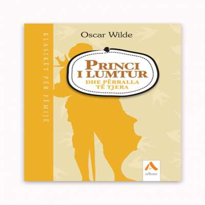 Princi I Lumtur Dhe Përralla Të Tjera Audiobook, by Oscar Wilde