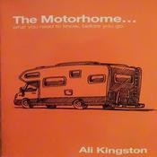 The Motorhome …: What You Need to Know, Before You Go Audiobook, by Ali Kingston