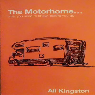 The Motorhome...What You Need To Know, Before You Go: What You Need to Know, Before You Go Audiobook, by Ali Kingston