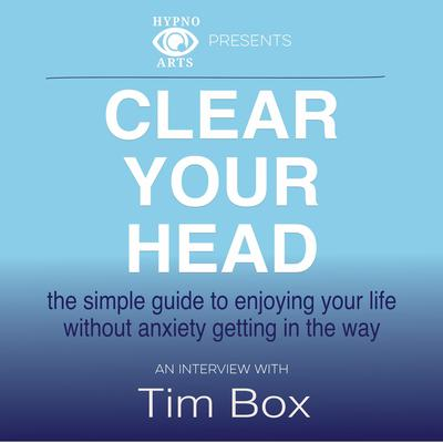 Clear Your Head Audiobook, by Tim Box