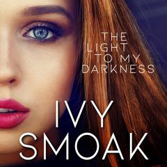 The Light to My Darkness Audiobook, by Ivy Smoak