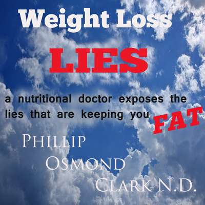 Weight Loss Lies Audiobook, by Phillip Osmond Clark