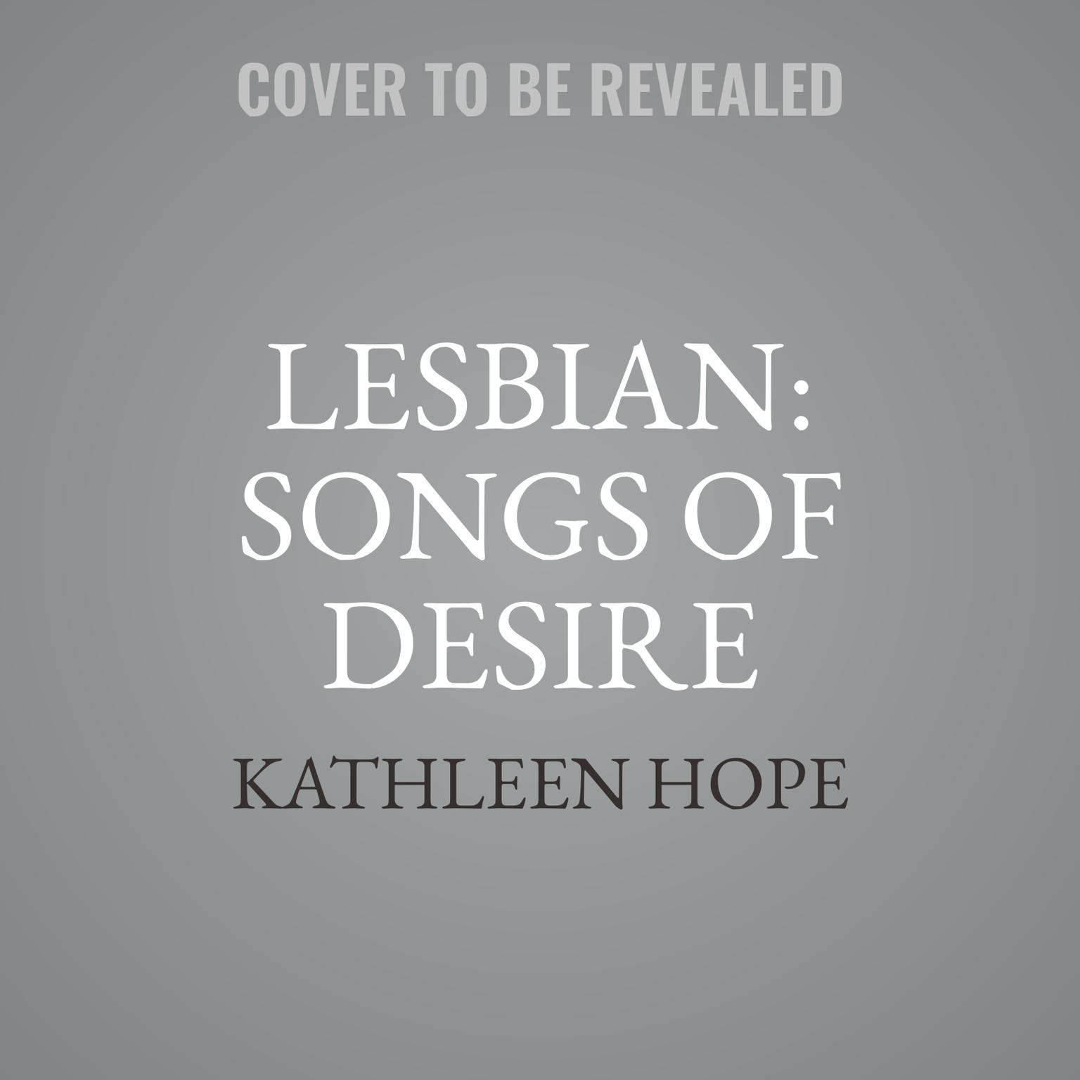 Lesbian: Songs of Desire Audiobook, by Kathleen Hope