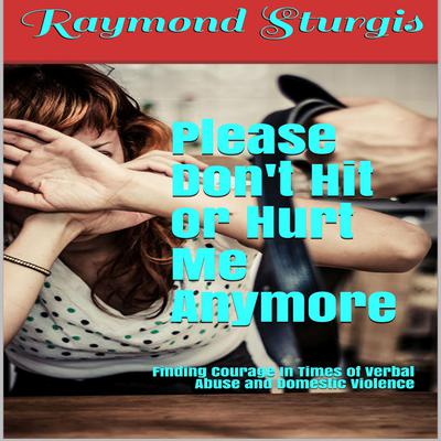 Please Dont Hit Or Hurt Me Anymore Audiobook Listen Instantly