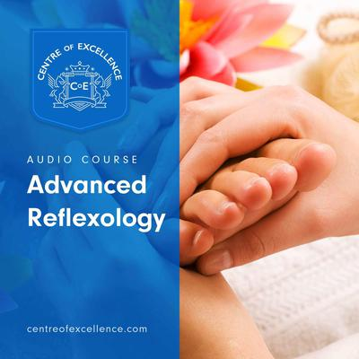 Advanced Reflexology Audiobook, by Centre of Excellence